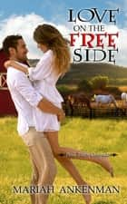 Love on the Free Side ebook by Mariah  Ankenman