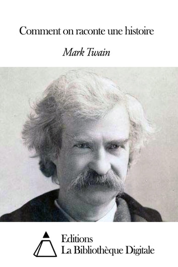 Comment on raconte une histoire ebook by Mark Twain