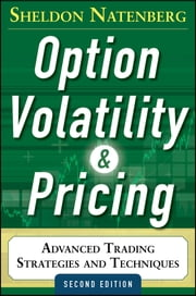 Option Volatility and Pricing: Advanced Trading Strategies and Techniques, 2nd Edition ebook by Sheldon Natenberg