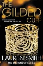 The Gilded Cuff ebook by Lauren Smith