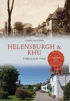 Helensburgh & Rhu Through Time ebook by Christopher Sanders
