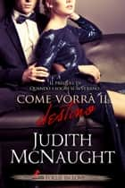 Come vorrà il Destino ebook by Judith McNaught
