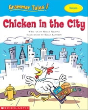 Grammar Tales: Chicken in the City (Nouns) ebook by Fleming, Maria