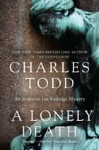 A Lonely Death - An Inspector Ian Rutledge Mystery 電子書 by Charles Todd