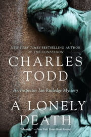 A Lonely Death - An Inspector Ian Rutledge Mystery ebook by Charles Todd