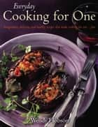 Everyday Cooking For One ebook by Wendy Hobson