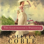 The Lightkeeper's Daughter audiobook by Colleen Coble