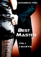 Best Master - L'Allieva ebook by Alexandra Steel
