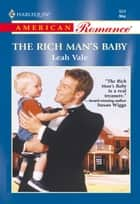 The Rich Man's Baby (Mills & Boon American Romance) ebook by Leah Vale