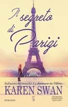 Il segreto di Parigi eBook by Karen Swan