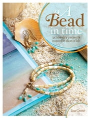A Bead in Time - 35 Jewelry Projects Inspired by Slices of Life ebook by Kobo.Web.Store.Products.Fields.ContributorFieldViewModel