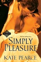 Simply Pleasure ebook by Kate Pearce
