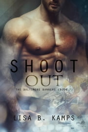 Shoot Out - The Baltimore Banners, #7 ebook by Lisa B. Kamps