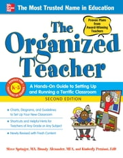 The Organized Teacher, Second Edition ebook by Steve Springer,Brandy Alexander,Kimberly Persiani