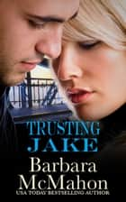 Trusting Jake ebook by Barbara McMahon