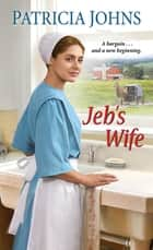 Jeb's Wife ebook by Patricia Johns
