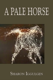 A Pale Horse ebook by Sharon Iggulden