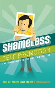 Shameless Self Promotion ebook by Paula Parker,Mike Parker,Torry Martin