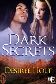 Dark Secrets ebook by Desiree Holt