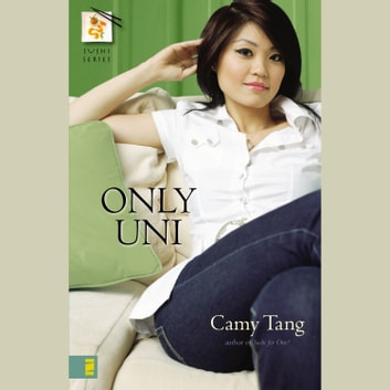 Only Uni audiobook by Camy Tang