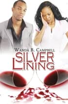 Silver Lining ebook by Wanda B. Campbell