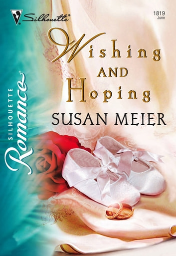 Wishing and Hoping (Mills & Boon Silhouette) ebook by Susan Meier