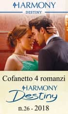 Cofanetto 4 Harmony Destiny n.26/2018 eBook by Andrea Laurence, Kristi Gold, Barbara Dunlop,...