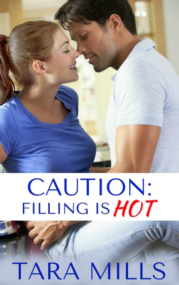 Caution: Filling is Hot ebook by Tara Mills