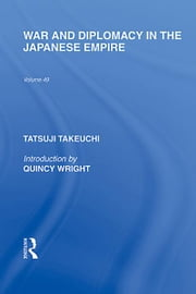War and Diplomacy in the Japanese Empire ebook by Tatsuji Takeuchi