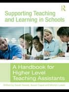 Supporting Teaching and Learning in Schools ebook by Sarah Younie,Susan Capel,Marilyn Leask