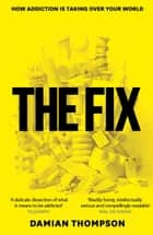 The Fix eBook by Damian Thompson