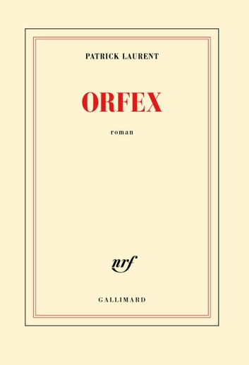 Orfex ebook by Patrick Laurent