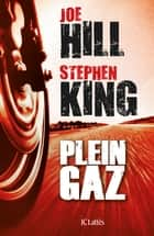 Plein gaz ebook by Stephen King,Joe Hill