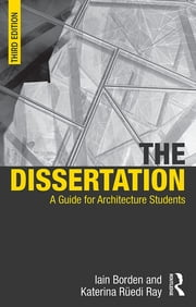 The Dissertation - A guide for Architecture students ebook by Iain Borden,Katerina Rüedi Ray