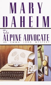 Alpine Advocate - An Emma Lord Mystery ebook by Mary Daheim