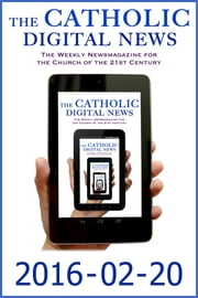 The Catholic Digital News 2016-02-20 (Special Issue: Pope Francis in Mexico) ebook by The Catholic Digital News