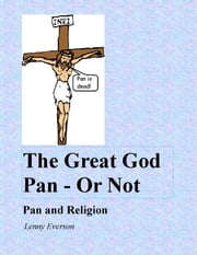 The Great God Pan: Or Not ebook by Lenny Everson