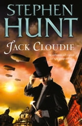 Jack Cloudie ebook by Stephen Hunt