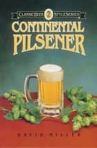 Continental Pilsener ebook by David Miller