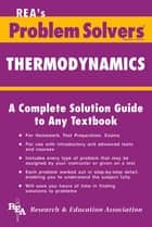 Thermodynamics Problem Solver ebook by The Editors of REA, Ralph Pike