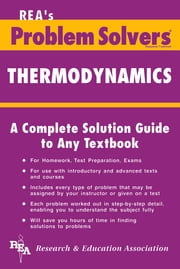 Thermodynamics Problem Solver ebook by The Editors of REA,Ralph Pike