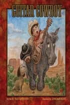 Guitar Cowboy ebook by Felix Mayerhofer