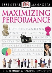 DK Essential Managers: Maximizing Performance - DK Publishing ebook by DK Publishing