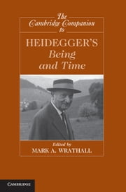 The Cambridge Companion to Heidegger's Being and Time ebook by Mark A. Wrathall