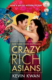 Crazy Rich Asians ebook by Kevin Kwan