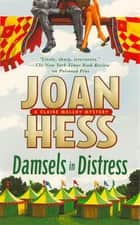 Damsels in Distress - A Claire Malloy Mystery ebook by Joan Hess