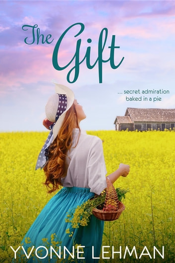 The Gift ebook by Yvonne Lehman