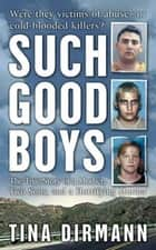 Such Good Boys ebook by Tina Dirmann
