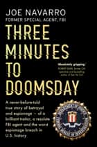 Three Minutes to Doomsday ebook by Joe Navarro