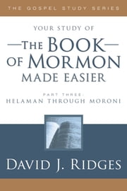 The Book of Mormon Made Easier, Part 3 ebook by David J. Ridges